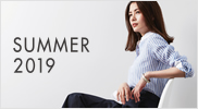 【レディース】2019 SUMMER COLLECTION